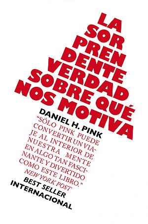 """Libro recomendado: Daniel H. Pink """"La sorprendente verdad sobre qué nos motiva""""."""