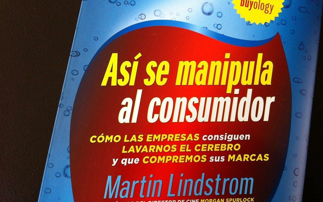 """Libro recomendado: Martin Lindstrom """"Así se manipula al consumidor"""""""