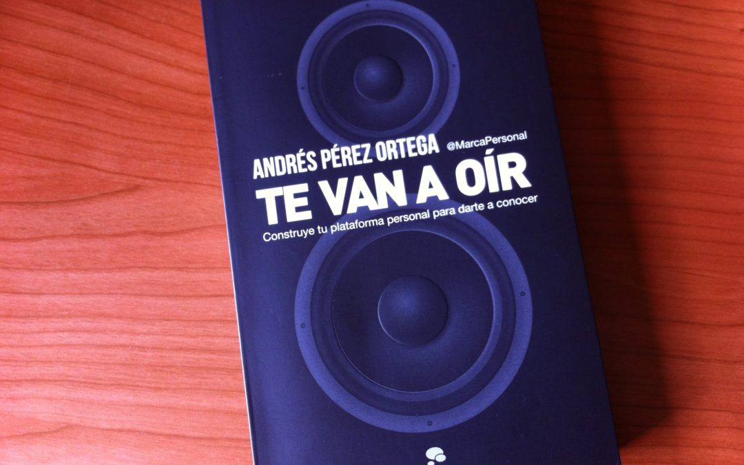 "Libro recomendado: Andrés Pérez Ortega ""Te van a oír"""