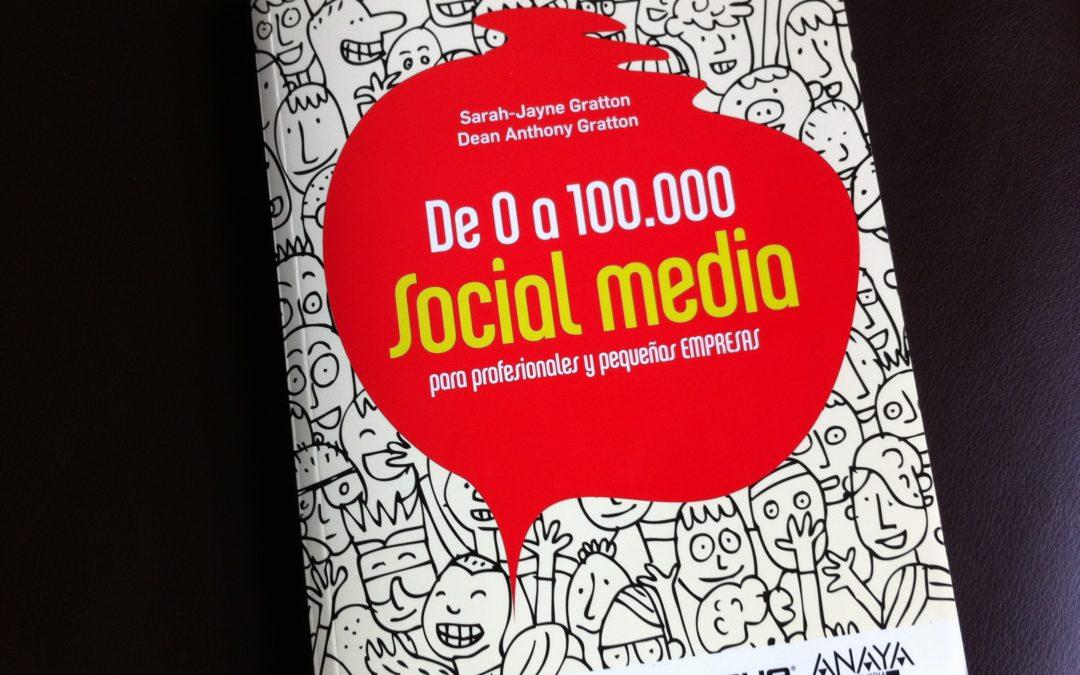 """Libro recomendado: Sarah-Jayne y Dean Anthony Gratton """"De 0 a 100.000, Social Media"""""""