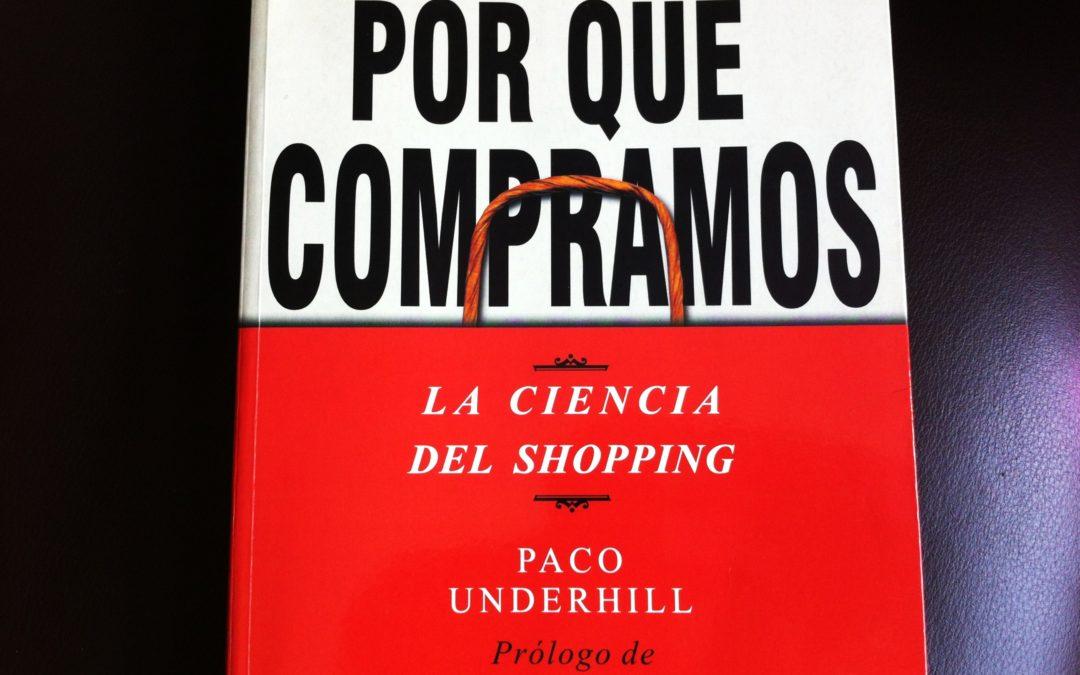 """Libro recomendado: Paco Underhill """"Por qué compramos"""""""