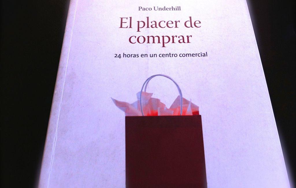 """Libro recomendado: Paco Underhill """"El placer de comprar"""""""