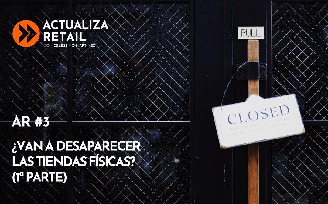 ¿Van a desaparecer las tiendas físicas? (1ª parte)