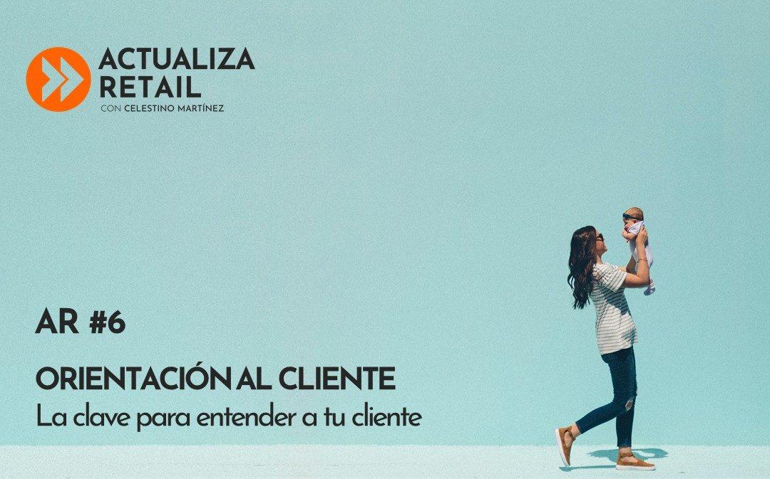 Orientación al cliente, la clave para entender a tu cliente