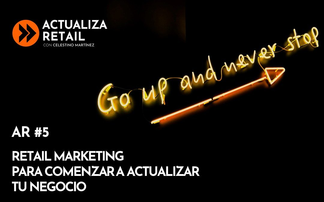 Retail marketing para empezar a actualizar tu negocio de retail